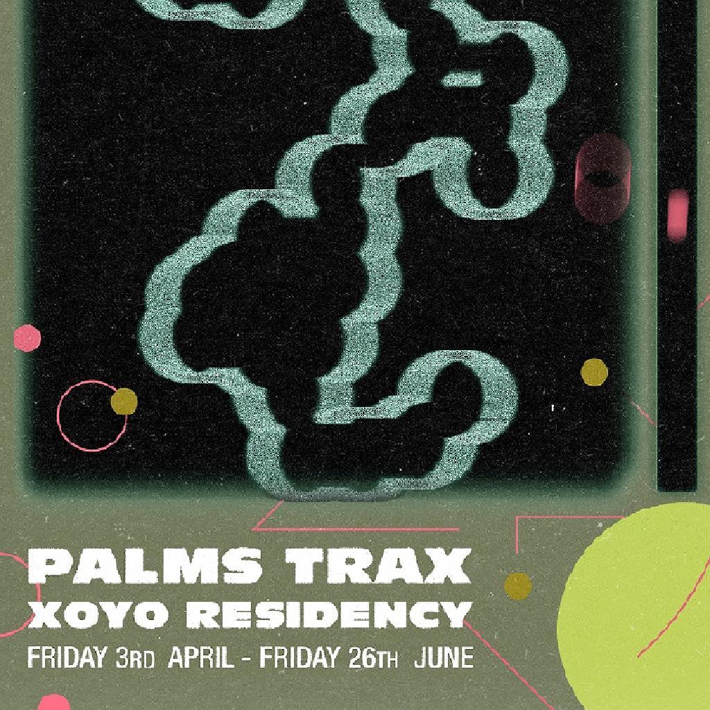 palms-trax-and-willikens-&-ivkovic-xoyo-residency-at-xoyo